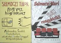 Selmeczi Mari, Selmeczi Tibor: Kellett nekem rongybicikli + Hogy volt, hogy nem volt