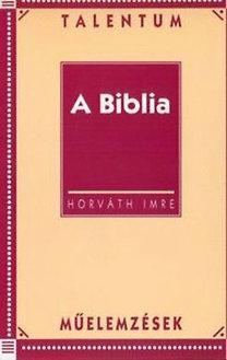 Horváth Imre: A Biblia - Talentum műelemzések