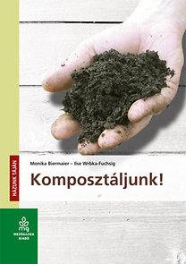 Monika Biermaier, Ilse Wrbka-Fuchsig: Komposztáljunk!