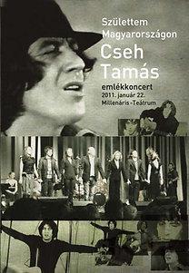 Születtem Magyarországon - Cseh Tamás emlékkoncert - 2011. Január 22., Millenáris-Teátrium