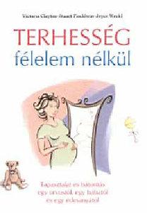 Weckl, Fischbein, Clayton: Terhesség félelem nélkül