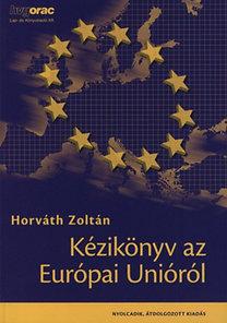 Dr. Horváth Zoltán: Kézikönyv az Európai Unióról