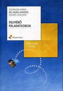Novák Lászlóné, Scherlein Márta, Dr. Hajdu Sándor: Felmérő feladatsorok Matematika 1.o. Kerettanterv - MK-4172-4 (2007-ben átdolgozott)