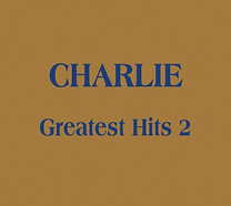 Charlie: Greatest hits 2