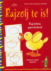 Rosanna Pradella, Hanne Türk: Rajzolj te is! - Rajziskola gyerekeknek