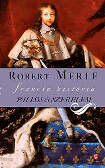 Robert Merle: Pallos és szerelem
