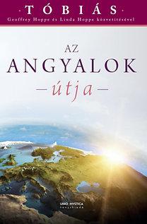 Geoffrey Hoppe, Linda Hoppe: Az angyalok útja - Tóbiás közvetítések