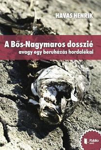 Havas Henrik: A Bős Nagymaros dosszié