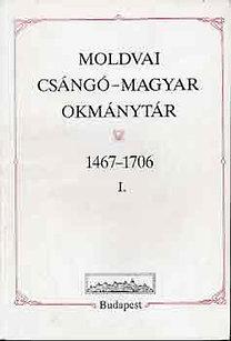 Moldvai csángó-magyar okmánytár 1467-1706 I-II.