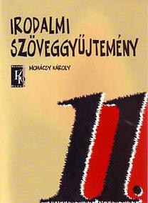 Mohácsy Károly: Irodalmi szöveggyűjtemény 11.