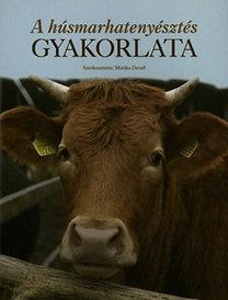 Motika Dezső (szerk.): A húsmarhatenyésztés gyakorlata