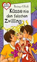 Ullrich, Hortense: Küsse nie den falschen Zwilling