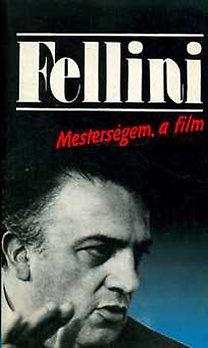 Federico Fellini: Mesterségem, a film