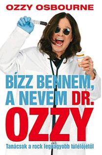 Ozzy Osbourne: Bízz bennem, a nevem Dr. Ozzy