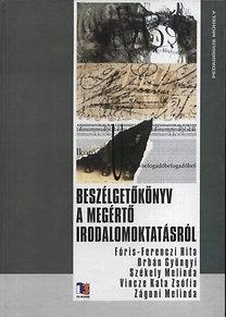 Beszélgetőkönyv a megértő irodalomoktatásról