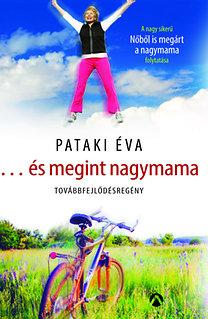 Pataki Éva: és megint nagymama