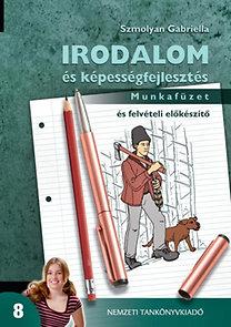 Szmolyan Gabriella: Irodalom és képességfejlesztés 8.