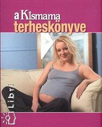 W. Ungváry Renáta: A Kismama terheskönyve