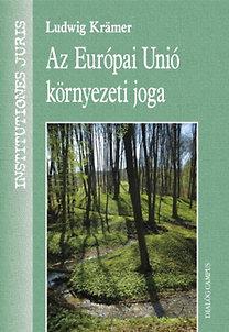 Ludwig Krämer: Az Európai Unió környezeti joga