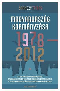 Dr. Sárközy Tamás: Magyarország kormányzása 1978-2012