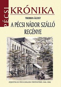 Trebbin Ágost: A pécsi Nádor szálló regénye