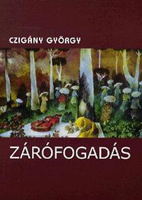 Czigány György: Zárófogadás