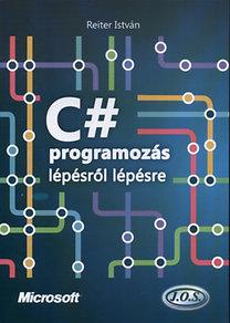 Reiter István: C# programozás lépésről lépésre