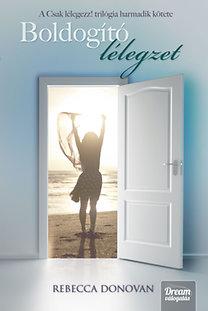 Rebecca Donovan: Boldogító lélegzet - Csak lélegezz! trilógia 3. - Puha kötés