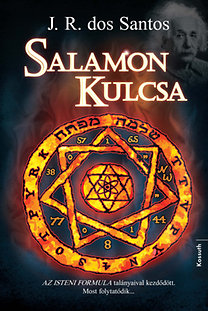 José Rodrigues Dos Santos: Salamon kulcsa - Az Isteni formula talányaival kezdődött. Most folytatódik...
