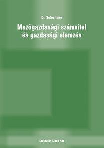 Dr. Sutus Imre: Mezőgazdasági számvitel és gazdasági elemzés