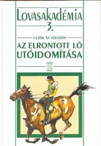 Ulrik Schramm: Az elrontott ló utóidomítása
