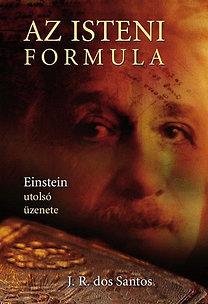 J. R. dos Santos: Az isteni formula - Einstein utolsó üzenete