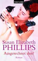 Phillips, Susan Elizabeth: Ausgerechnet den?