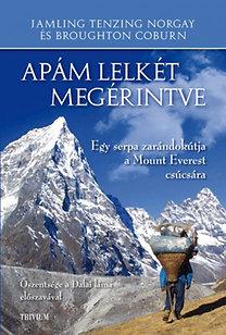 Jamling Tenzing Norgay, Broughton Coburn: Apám lelkét megérintve - Egy serpa zarándokútja a Mount Everest csúcsára