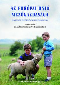 Szaktudás Kiadó Ház Rt.: Az Európai unió mezőgazdasága