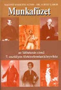 Nagyné Malicsek Ágnes: Munkafüzet az Időutazás c. 7. osztályos történelemtankönyvhöz