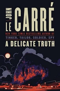 John le Carré: A Delicate Truth