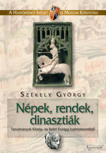Székely György: Népek, rendek, dinasztiák