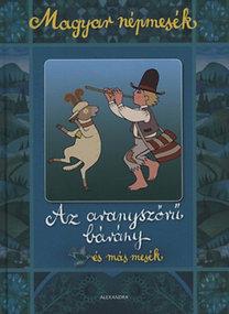 Az aranyszőrű bárány és más mesék - Magyar népmesék