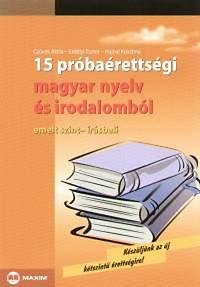 Czövek Attila, Erdélyi Eszter, Hajnal Krisztina: 15 próbaérettségi magyar nyelv és irodalomból - Emelt szint - írásbeli