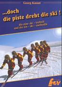 Kassat, Georg: ...doch die Piste dreht die Ski