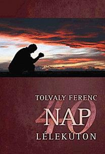 Tolvaly Ferenc: 40 nap lélekúton