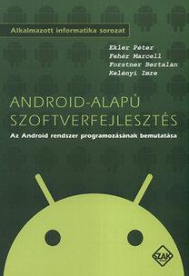 Forstner Bertalan, Kelényi Imre, Ekler Péter, Fehér Marcell: Android-alapú szoftverfejlesztés