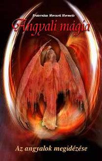 Fraternitas Mercurii Hermetis: Angyali mágia