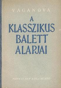 A. J. Vaganova: A klasszikus balett alapjai