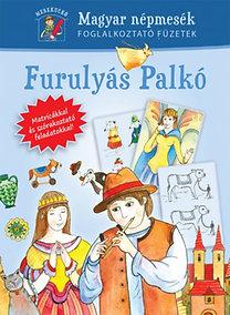 Furulyás Palkó - Magyar népmesék - foglalkoztató füzetek