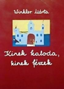 Winkler Márta: Kinek kaloda, kinek fészek