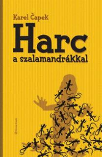 Karel Capek: Harc a szalamandrákkal