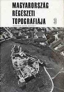 Bakay-Kalicz-Sági: Magyarország régészeti topográfiája 3.: A devecseri és sümegi járás