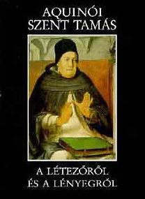 Aquinói Szent Tamás: A létezőről és a lényegről